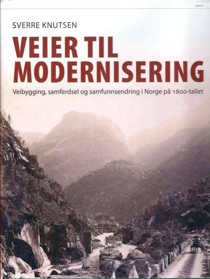 Veier til modernisering - Veibygging, samferdsel og samfunnsendring i Norge på 1800-tallet