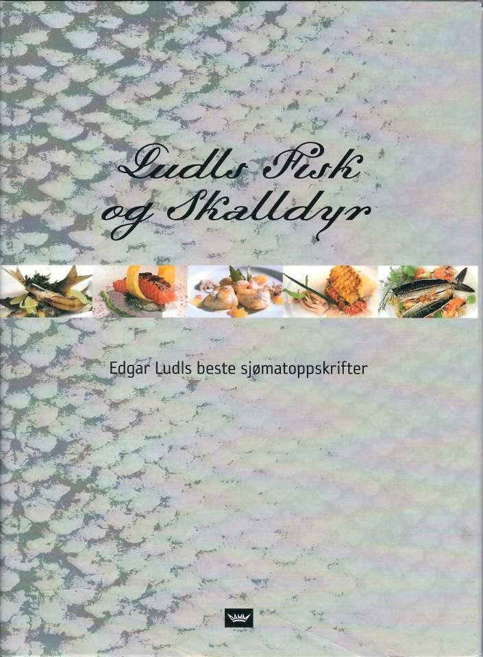Ludls Fisk og Skalldyr - Edgar Ludls beste sjømatoppskrifter