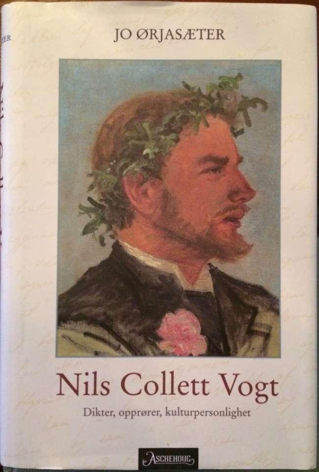 Nils Collett Vogt Dikter, opprører, kulturpersonlighet