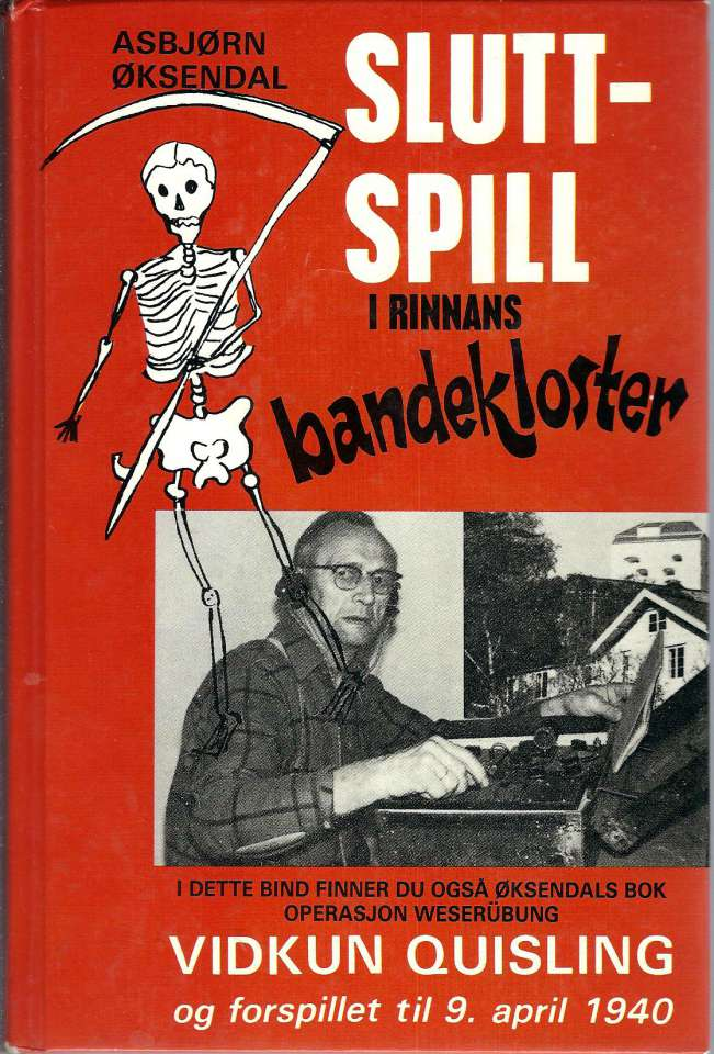 Sluttspill i Rinnans bandekloster - Operasjon Weserübung - Vidkun Quisling og forspillet til 9. april 1940