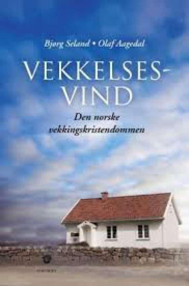 Vekkelsesvind Den norske vekkingskristendommen