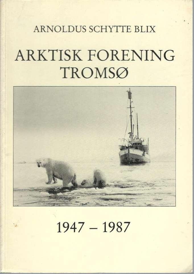 Arktisk Forening Tromsø 1947-1987