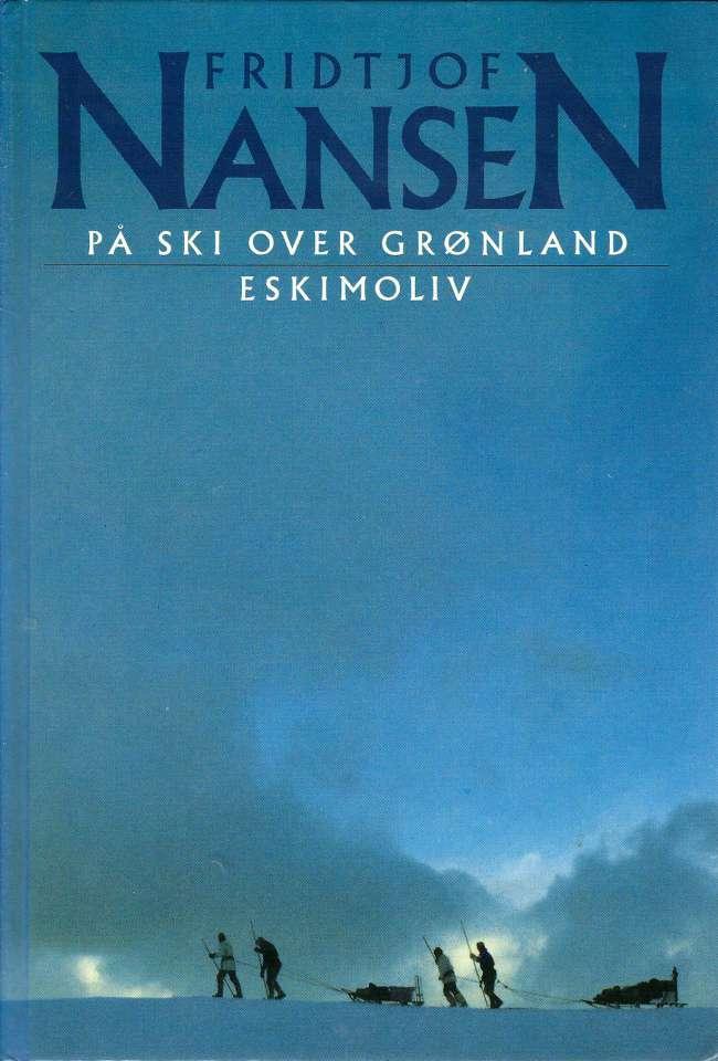 På ski over Grønland - Eskimoliv