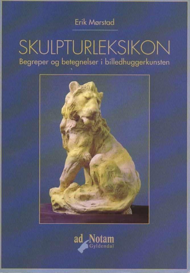 Skulpturleksikon – Begreper og betegnelser i billedhuggerkunsten