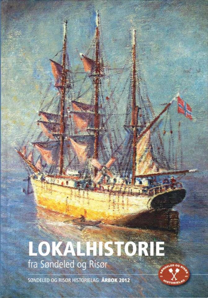 Søndeled og Risør Historielag Årbok 2012
