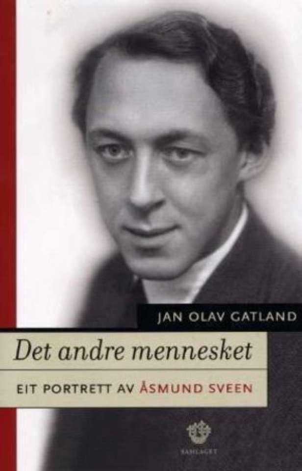Det andre mennesket Eit portrett av Åsmund Sveen