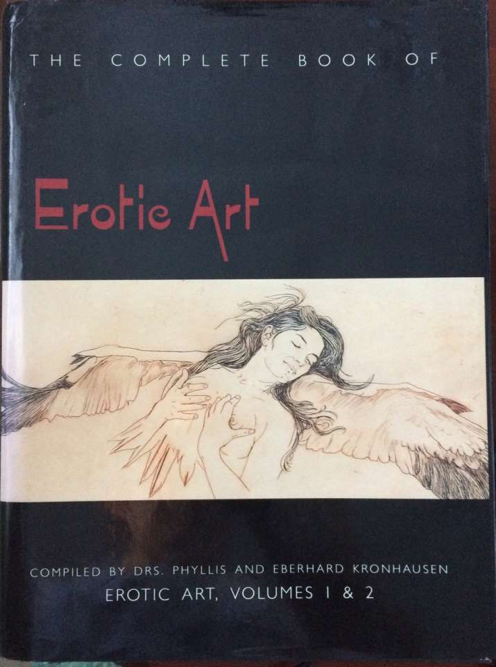 The complete book of Erotic Art. Volumes 1 & 2