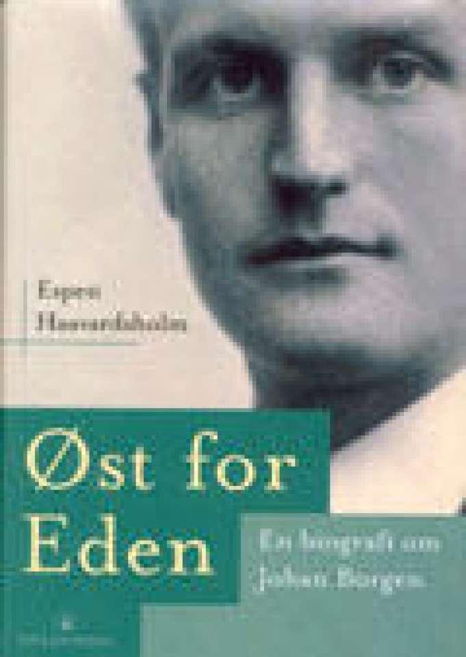Øst for Eden En biografi om Johan Borgen