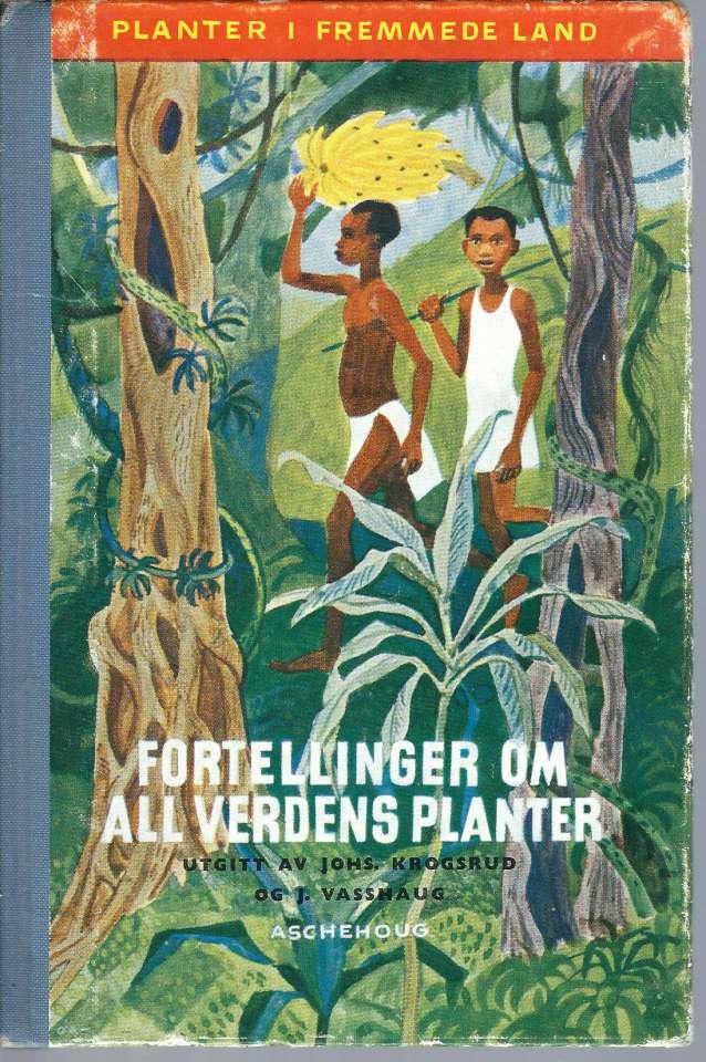 Fortellinger om all verdens planter - Planter i fremmede land