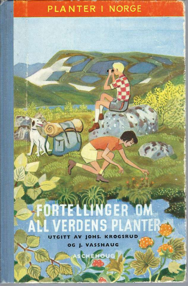 Fortellinger om all verdens planter - Planter i Norge