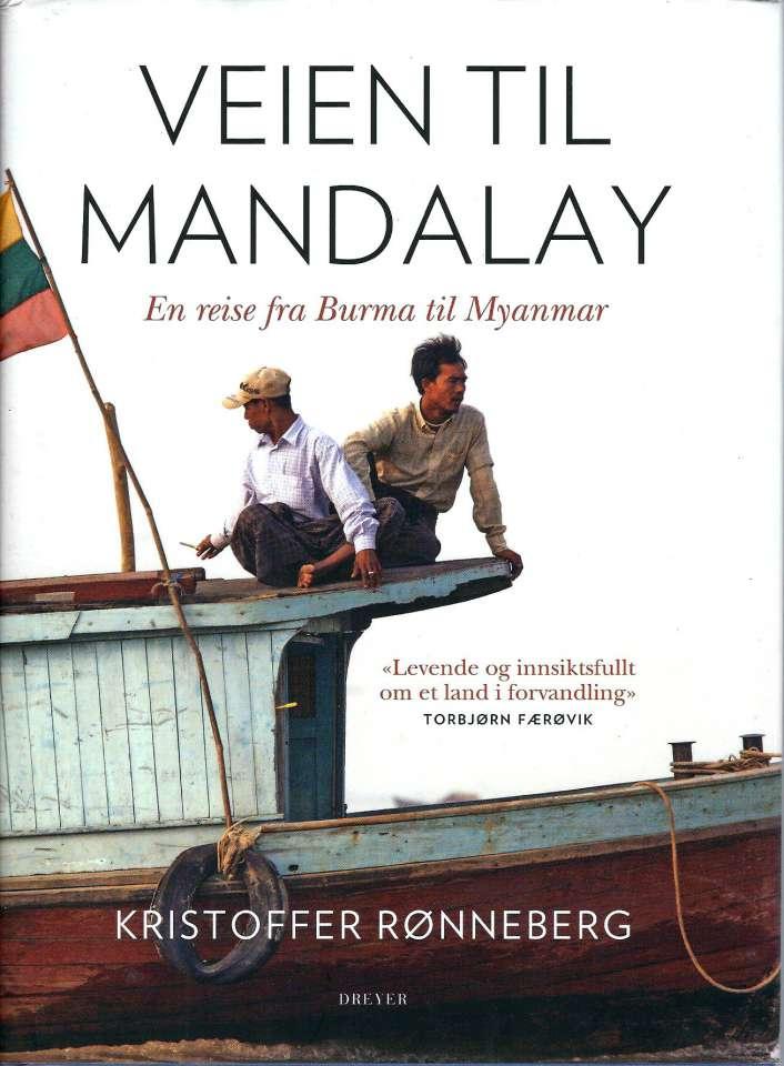 Veien til Mandalay - En reise fra Burma til Myanmar