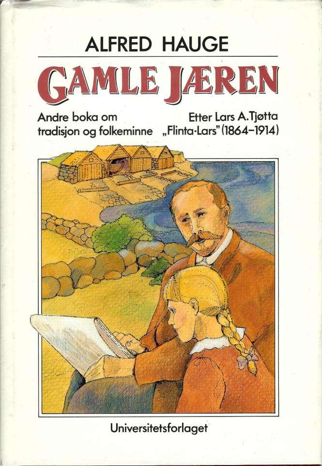 Gamle Jæren - Andre boka om tradisjon og folkeminne etter Lars A. Tjøtta