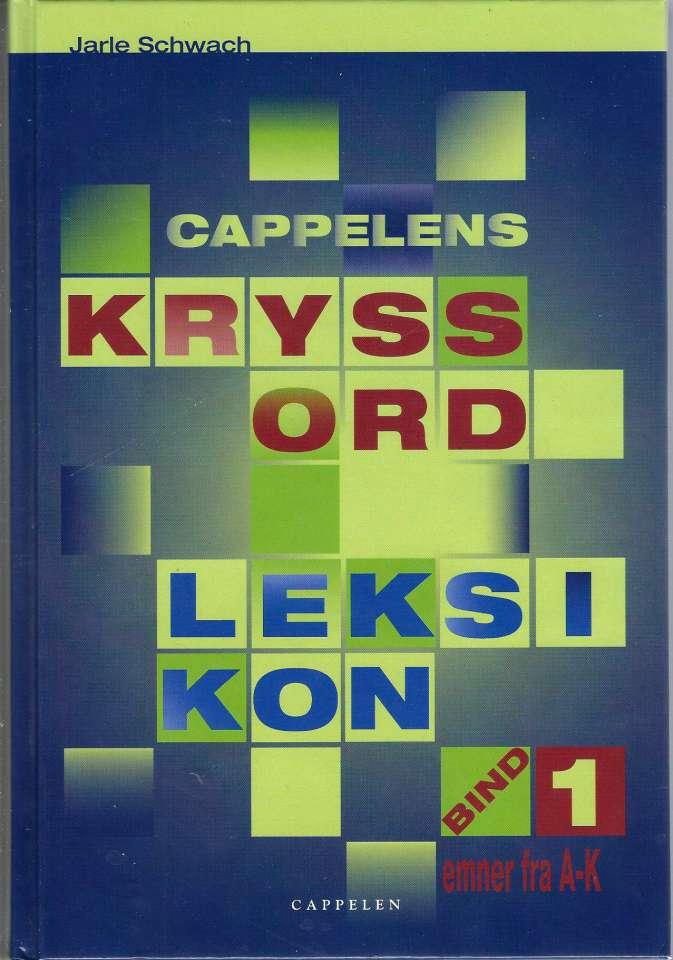 Cappelens kryssordleksikon- Bind 1: Emner fra A-K