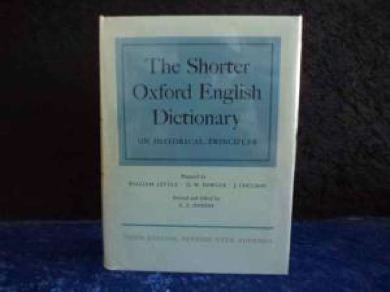The Shorter Oxford English Dictionary. On historical principles