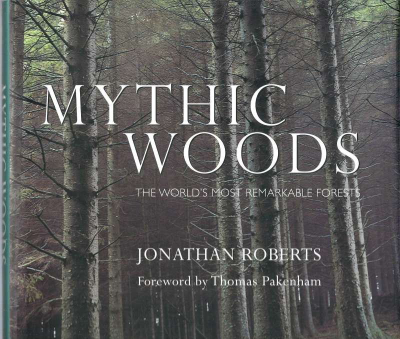 Mythic Woods - The world's most remarkable forests