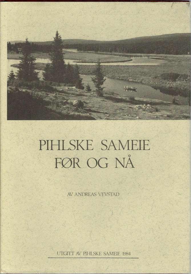 Pihlske sameie før og nå - Tiden 1960-1984 med enkelte gløtt bakover