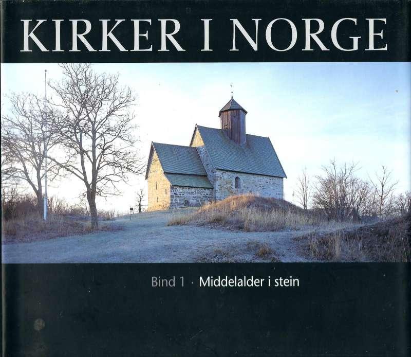 Kirker i Norge - Bind 1: Middelalder i stein