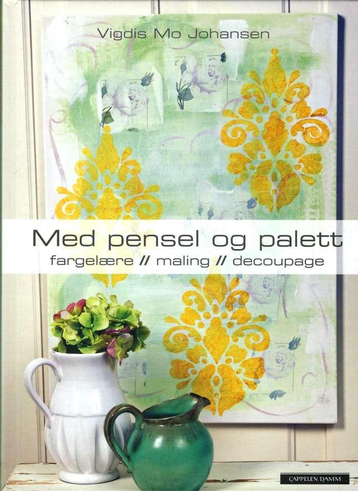 Med pensel og palett - Fargelære - maling - decoupage