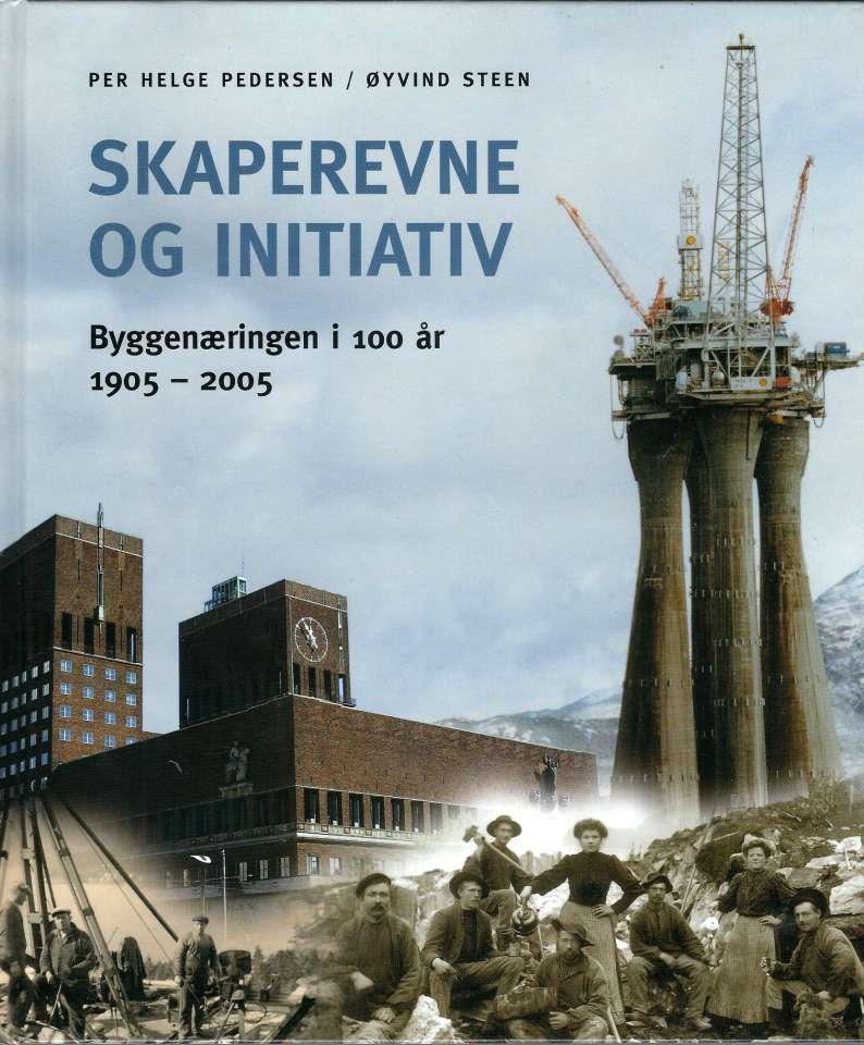 Skaperevne og initiativ - Byggenæringen i 100 år 1905-2005