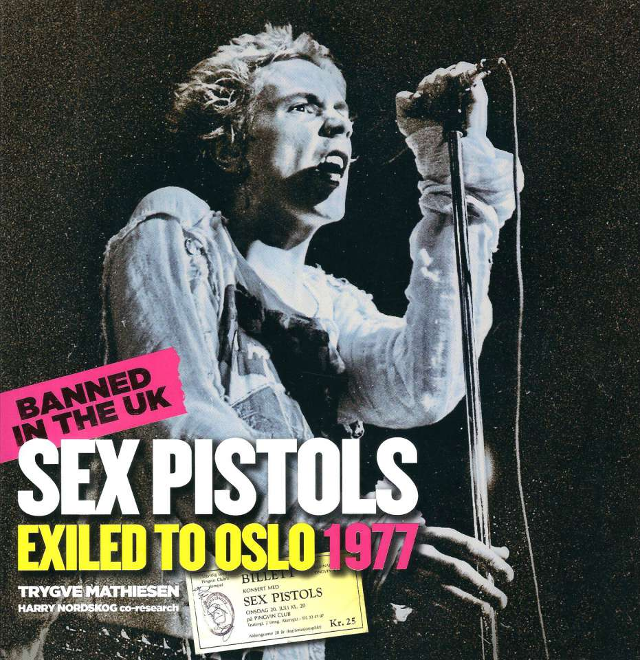 Banned in the UK - Sex Pistols exiled to Oslo 1977
