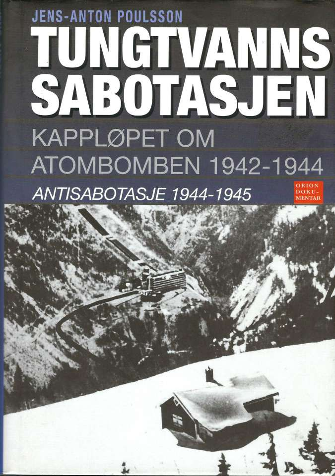 Tungtvannssabotasjen - Kappløpet om atombomben 1942-1944 - Antisabotasje 1944-1945