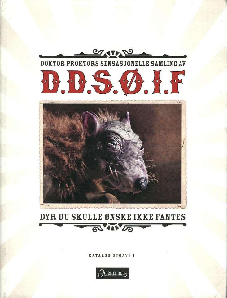 Doktor Proktos sensasjonelle samling av D.D.S.Ø.I.F - Dyr du skulle ønske ikke fantes