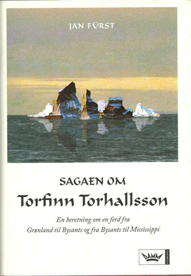 Sagaen om Torfinn Torhallsson - en beretning om en ferd fra Grønland til Bysants og fra Bysants til Mississippi
