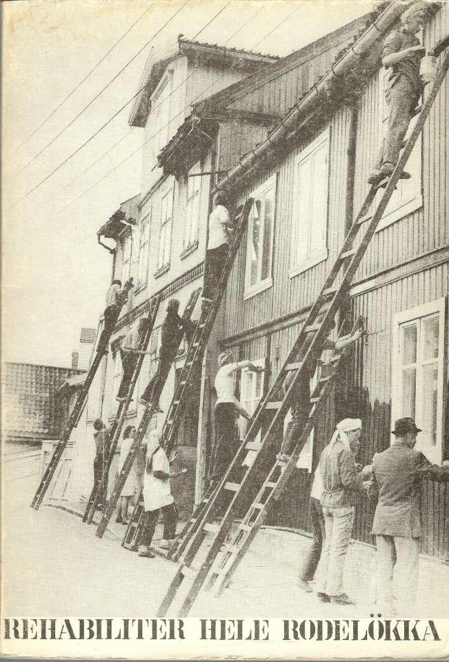 Rehabiliter hele Rodelökka - Innstilling fra Rodelökka leieboerforening juni 1974