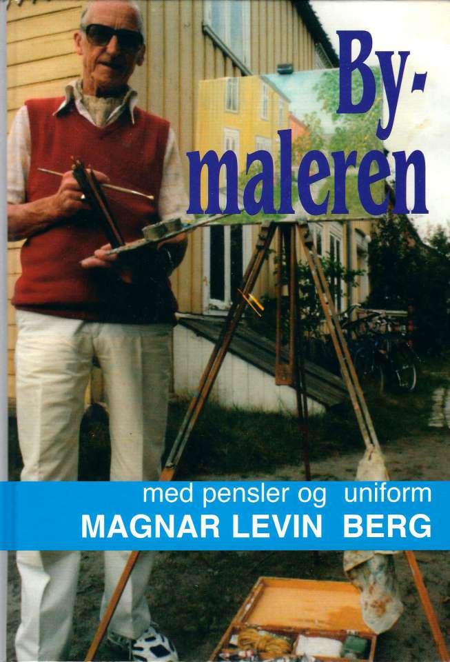 Bymaleren med pensler og uniformEn selvbiografisk beretning i tekst og bilder
