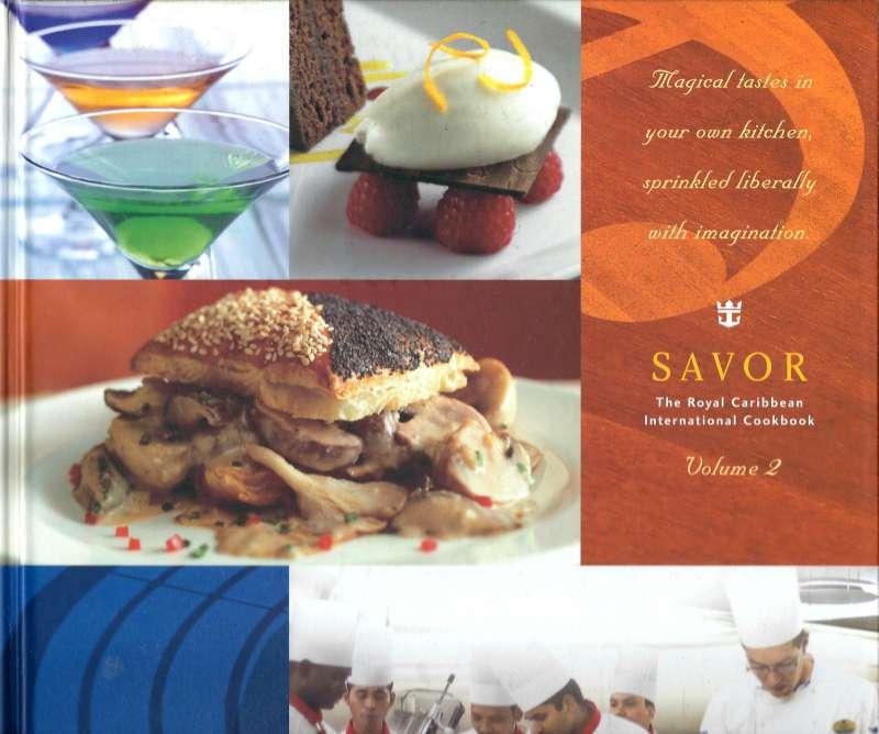 Savor - The Royal Carribean International Cookbook Volume 2