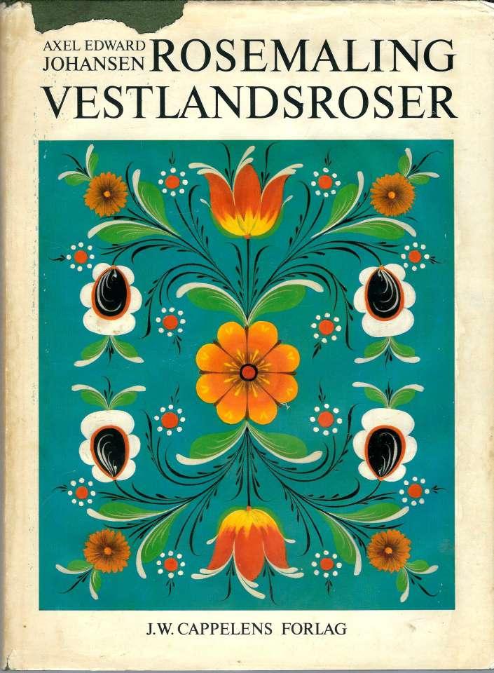 Rosemaling vestlandsroser - En moderne innføring i rosemalingsteknikk med basis i Ryfylkestilen og moderne fargelære