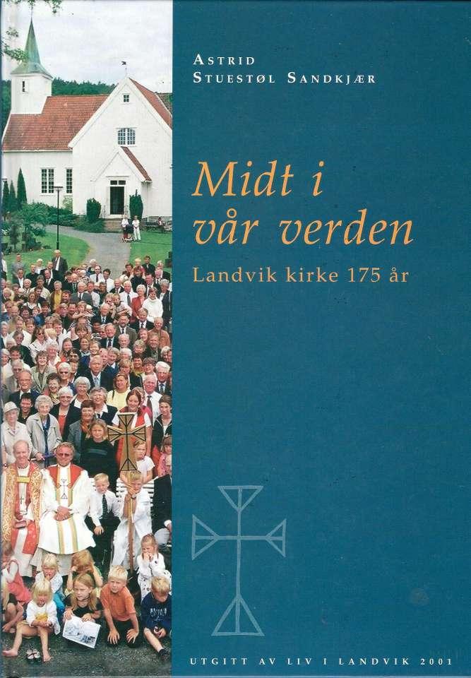 Midt i vår verden - Landvik kirke 175 år
