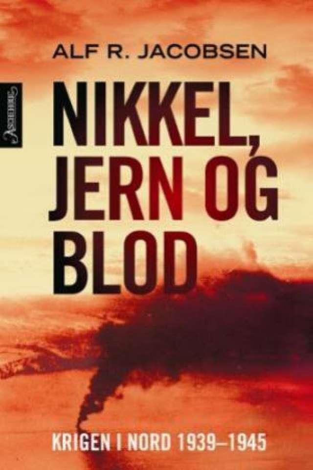Nikkel, jern og blod. Krigen i nord 1939-1945