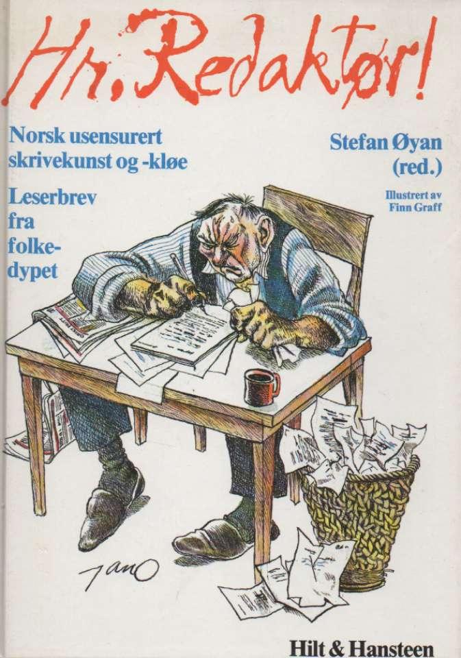 Hr. Redaktør – Norsk usensurert skrivekunst og - kløe