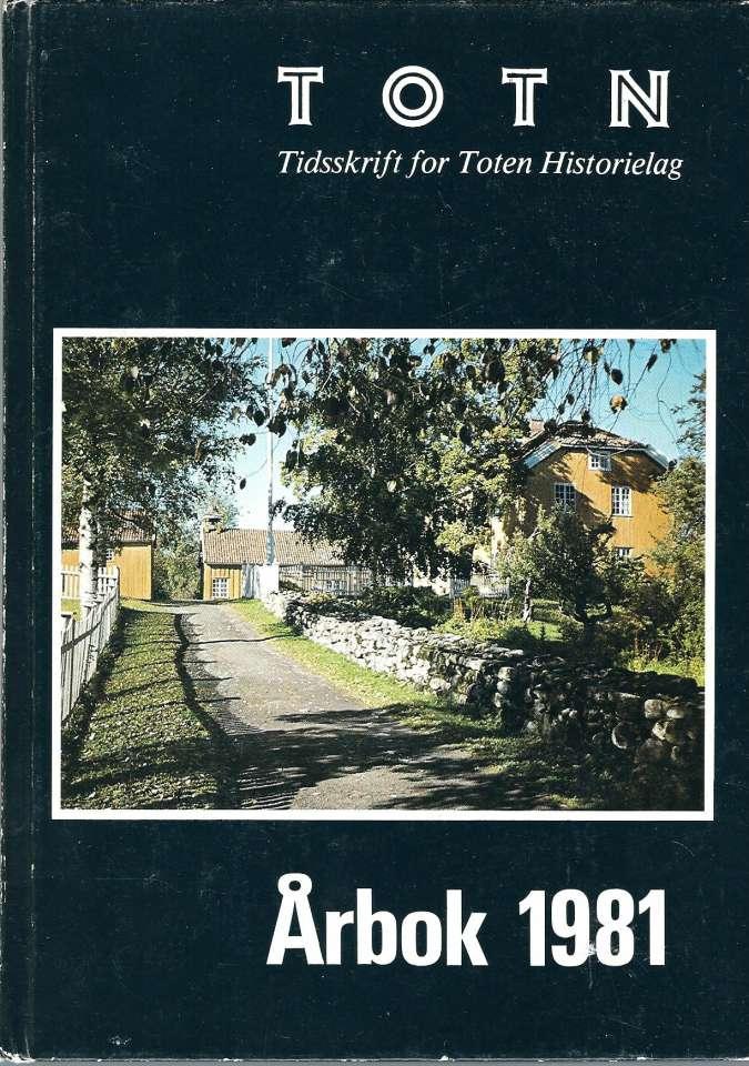TOTN Årbok 1981 - Årbok for Toten økomuseum og historielag
