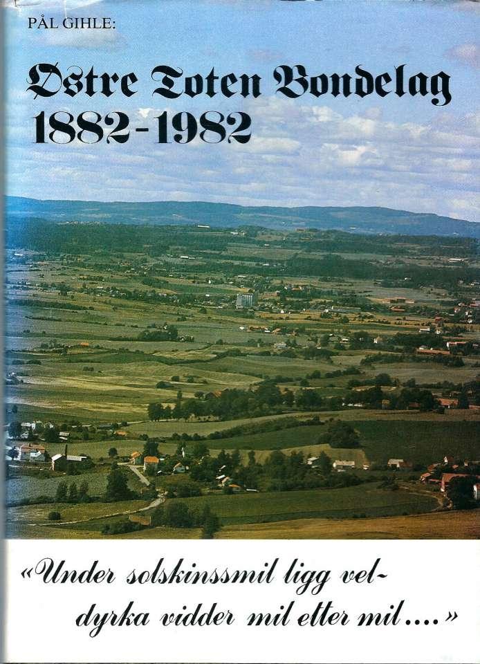 Østre Toten Bondelag gjennom 100 år 1882-1982 - Signert!