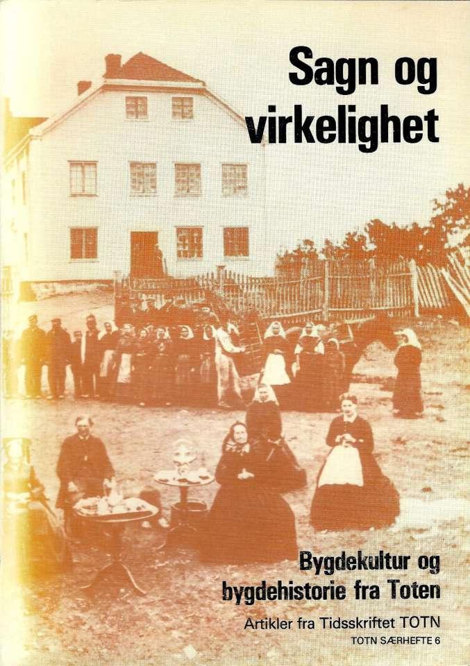 Sagn og virkelighet - Bygdekultur og bygdehistorie fra Toten