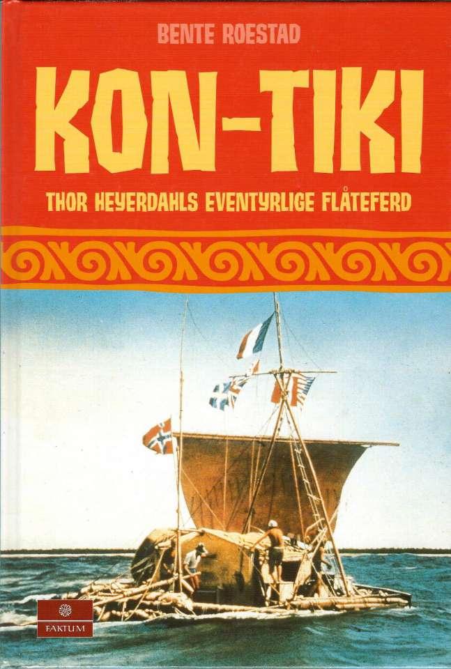 Kon-Tiki - Thor Heyerdahls eventyrlige flåteferd