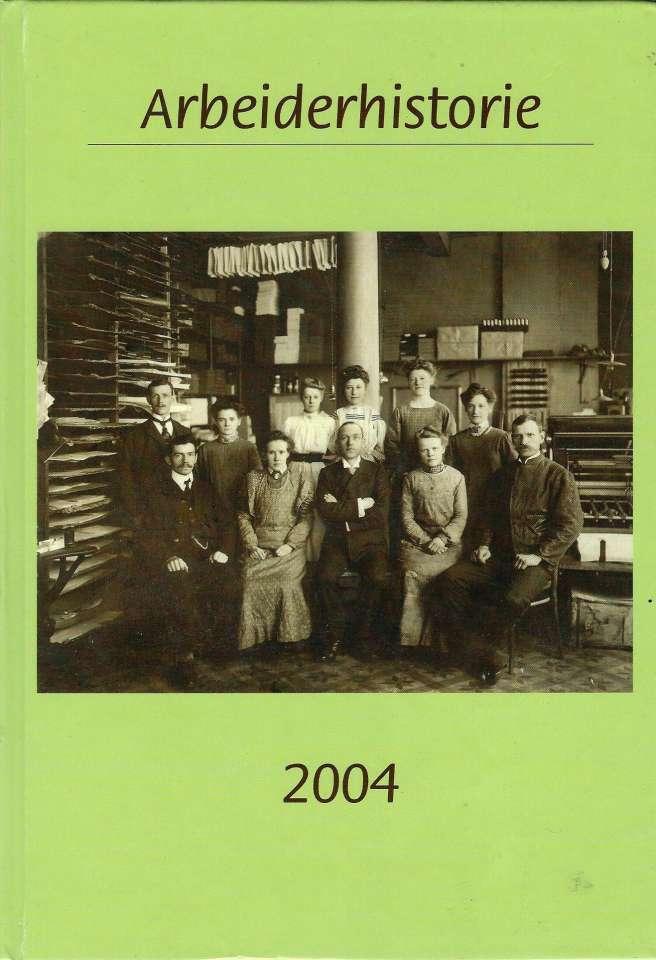 Arbeiderhistorie 2004 - Årbok for Arbeiderbevegelsens Arkiv og Bibliotek