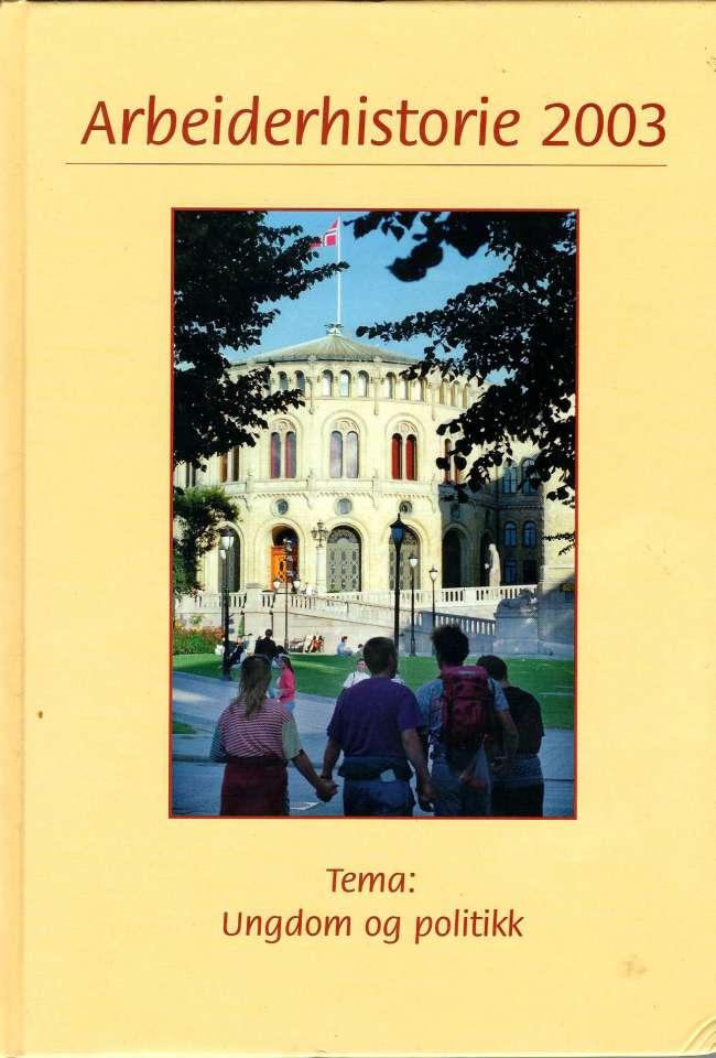 Arbeiderhistorie 2003 - Årbok for Arbeiderbevegelsens Arkiv og Bibliotek