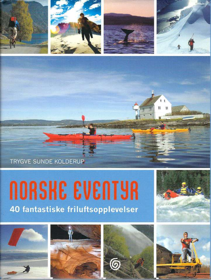 Norske eventyr - 40 fantastiske friluftsopplevelser
