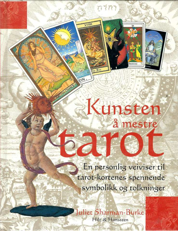 Kunsten å mestre tarot - En personlig veiviser til tarot-kortenes spennende symbolikk og tolkninger