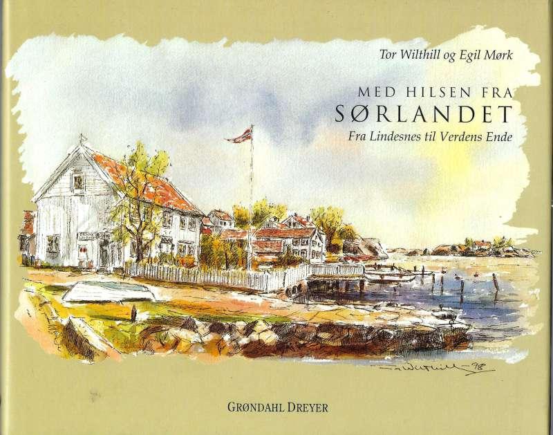 Med hilsen fra Sørlandet - Fra Lindesnes til Verdens Ende