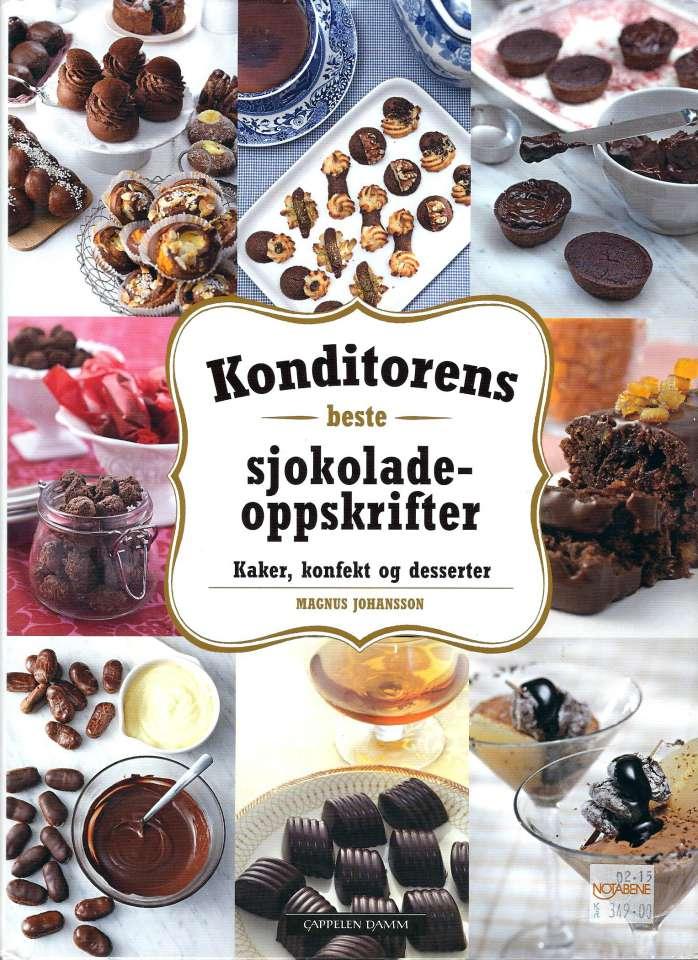 Konditorens beste sjokoladeoppskrifter - Kaker, konfekt og desserter