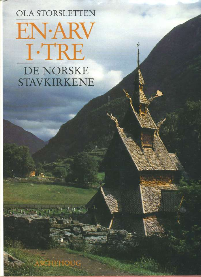 En arv i tre - De norske stavkirkene