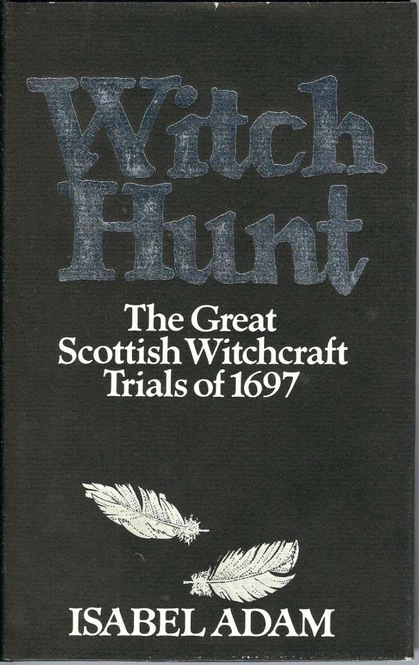Witch Hunt - The Great Scottish Witchcraft Trials of 1697