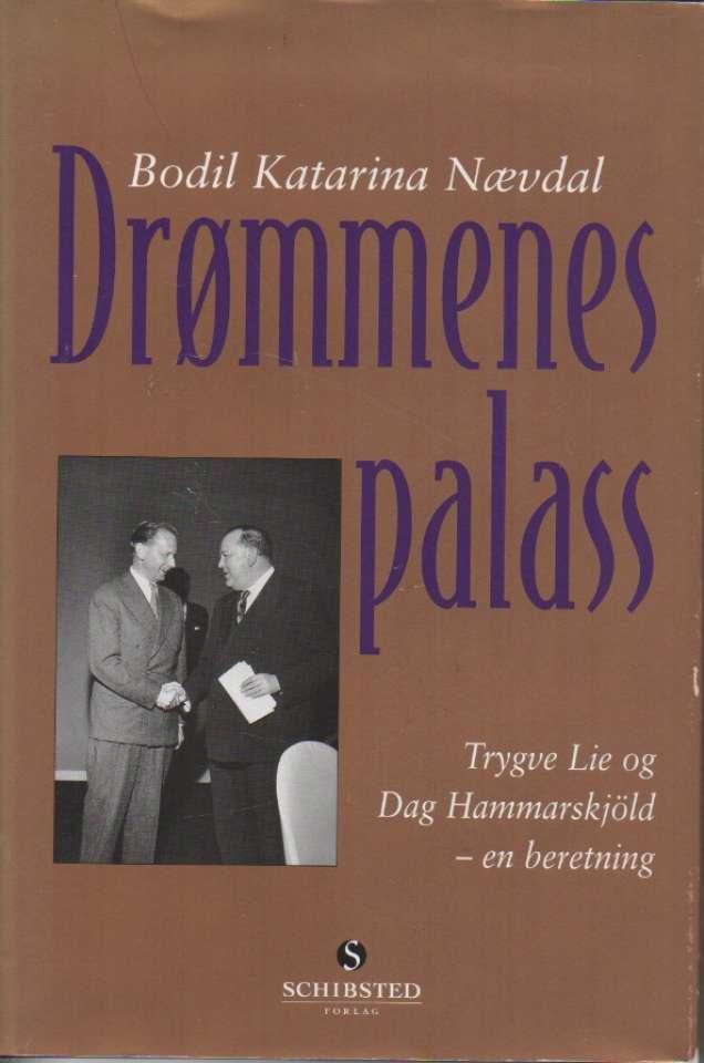 Drømmenes paradis – Trygve Lie og Sag Hammarskiöld – en beretning