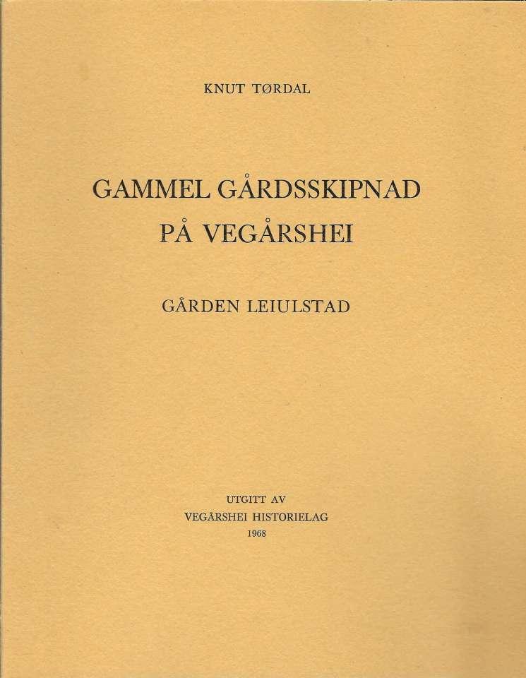 Gammel gårdsskipnad på Vegårshei - Gården Leiulstad