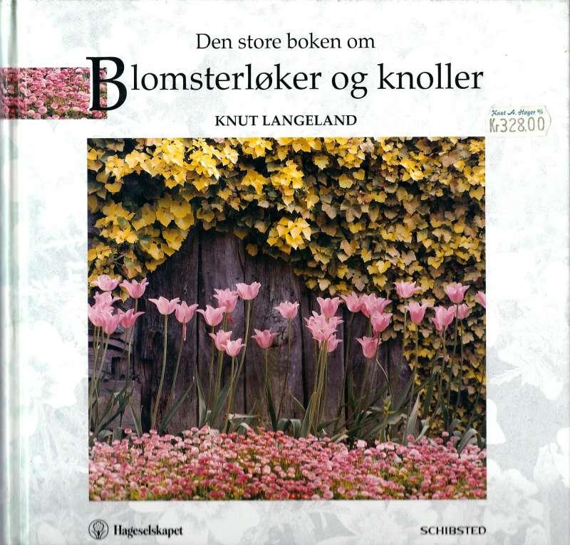 Den store boken om Blomsterløker og knoller