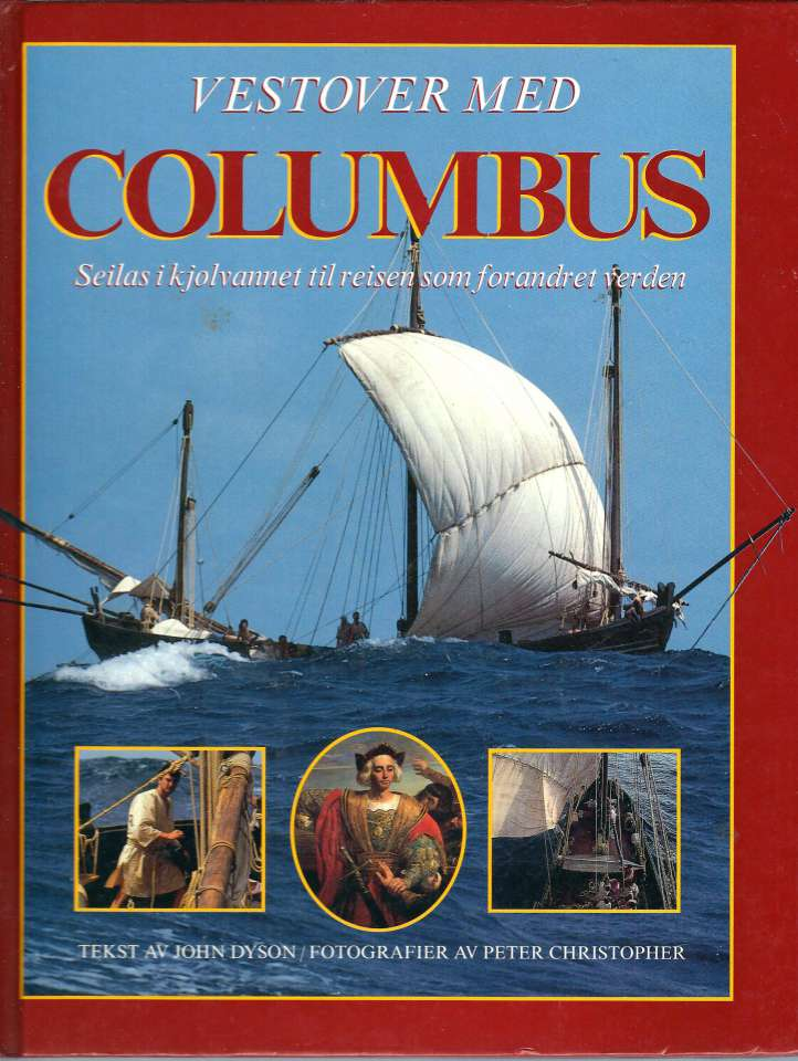 Vestover med Columbus - Seilas i kjølvannet til reisen som forandret verden